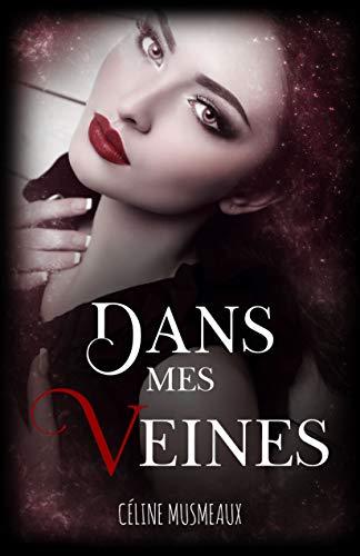 Dans mes veines par Céline Musmeaux
