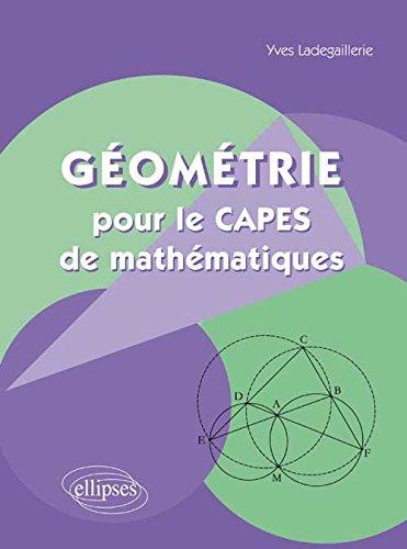 Géométrie pour le CAPES de Mathématiques par Yves Ladegaillerie