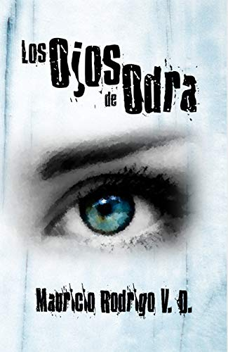 Los ojos de Odra por Mauricio Rodrigo Vilchis Díaz