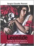 Leonilde. Storia eccezionale di una donna normale