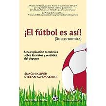 El Futbol Es Asi! (Soccernomics): Una Explicacion Economica Sobre los Mitos y Verdades del DePorte (Futuros Clasicos) (Paperback)(English / Spanish) - Common