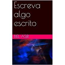 Escreva algo escrito (Portuguese Edition)