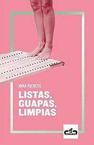 Listas, guapas, limpias par Anna Pacheco