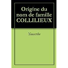 Origine du nom de famille COLLILIEUX (Oeuvres courtes)