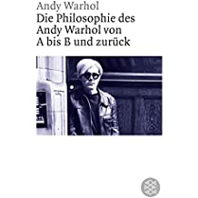 Die Philosophie des Andy Warhol von A bis B und zurück (Figuren des Wissens/Bibliothek)