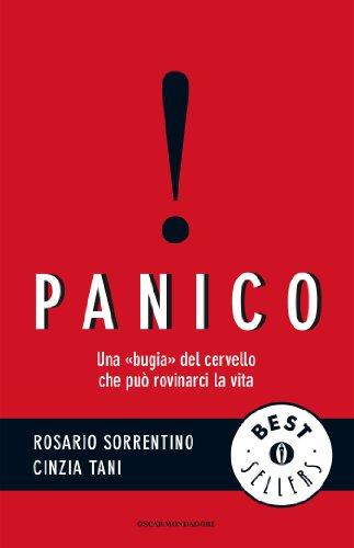 Panico: Una 'bugia' del cervello che può rovinarci la vita (Oscar bestsellers Vol. 1979)