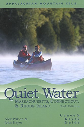 Quiet Water Massachusetts, Connecticut, and Rhode Island, 2nd: Canoe and Kayak Guide (AMC Quiet Water Series) 2nd edition by Hayes, John, Wilson, Alex (2004) Paperback