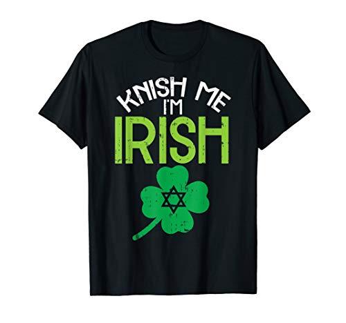 Knish Me Im Irish Jewish Food Pun St Patricks Day Jew Gift T-Shirt -