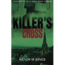 Killer's Cross: A DI Shona McKenzie Mystery (The DI Shona McKenzie Mysteries) (Volume 3) by Wendy H. Jones (2015-11-01)