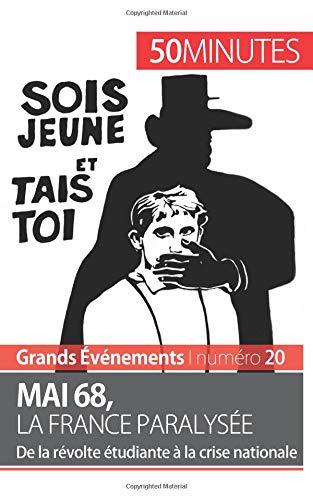 Mai 68, la France paralysée: De la révolte étudiante à la crise nationale