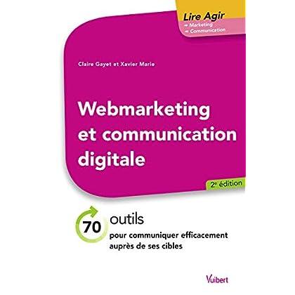 Webmarketing et communication digitale - 70 outils pour communiquer efficacement auprès de ses cibles