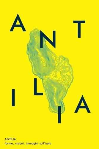 Antilia: forme, visioni, immagini sull'isola: Volume 1
