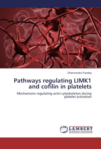 Pathways regulating LIMK1 and cofilin in platelets: Mechanisms regulating actin cytoskeleton during platelet activation