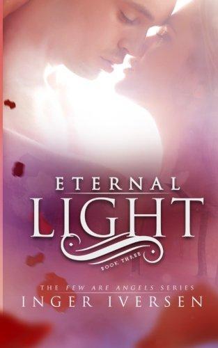 Eternal Light: Few Are Angels: Volume 3