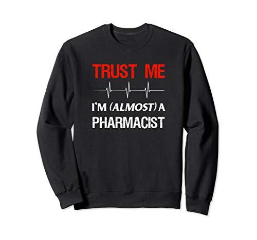 Apotheke Student Almost Trust Apotheker Schule Medical Sweatshirt (Sweatshirt Apotheke)
