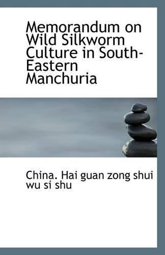 memorandum-on-wild-silkworm-culture-in-south-eastern-manchuria-by-china-hai-guan-zong-shui-wu-si-shu