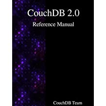 CouchDB 2.0 Reference Manual by CouchDB Team (2015-11-11)