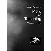 Mord und Totschlag: Theater   Leben