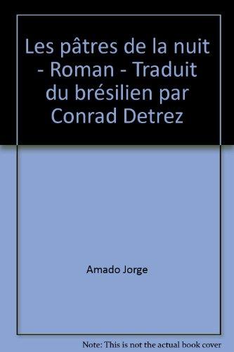 Les ptres de la nuit - Roman - Traduit du brsilien par Conrad Detrez