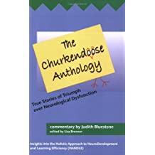 The Churkendoose Anthology: True Stories of Triumph Over Neurological Dysfunction