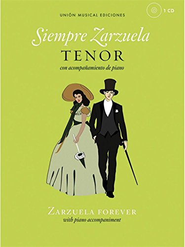 Siempre Zarzuela (Zarzuela Forever) - Tenor. Partitions, CD pour Tenor, Accompagnement Piano