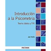 Introducción a la Psicometría: Teoría clásica y TRI (Psicología)