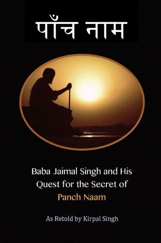 Baba Jaimal Singh and his Quest for the Secret of Panch Naam
