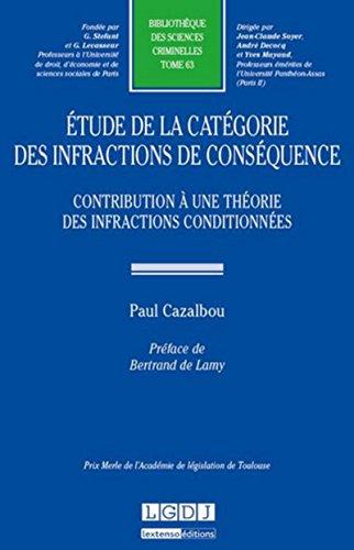 Etude de la catégorie des infractions de conséquence : contribution à une théorie des infractions co par Paul Cazalbou