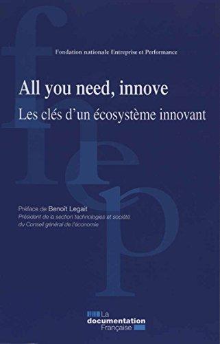 All you need, innove : Les clés d'un écosystème innovant