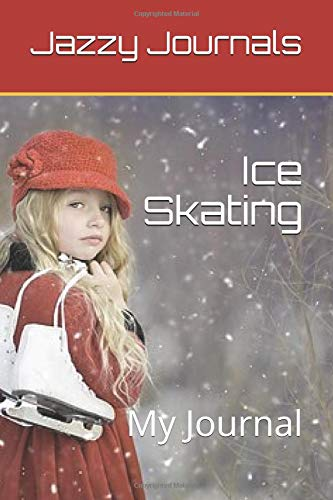 Ice Skating: My Journal por Jazzy Journals