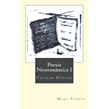 Poesia Neoromàntica I: Catalan Hunter: 1