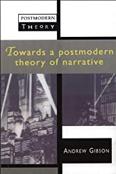 Towards a Postmodern Theory of Narrative (Postmodern Theory)