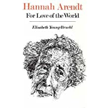 Hannah Arendt: For Love of the World by YOUNG-BRUEHL (1977-07-01)