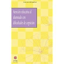Atención Educativa Al Alumnado Con Dificultades De Cognición