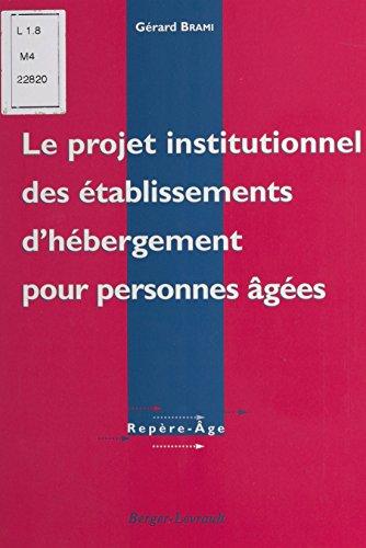 Le projet institutionnel des établissements d'hébergement pour personnes âgées : théorie et pratique