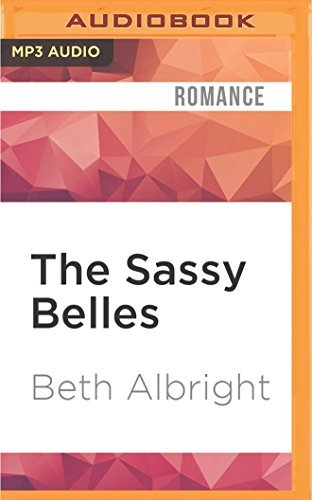 The Sassy Belles (The Belles) by Beth Albright (2016-06-28)