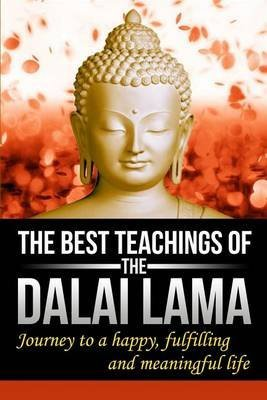 [(The Best Teachings of the Dalai Lama : Journey to a Happy, Fulfilling & Meaningful Life)] [By (author) J Thomas] published on (November, 2014)