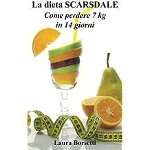 La Dieta Scarsdale: Come Perdere 7 Kg in 14 Giorni