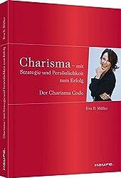 Charisma - Mit Strategie und Persönlichkeit zum Erfolg: Der Charisma-Code (Haufe Sachbuch Wirtschaft)