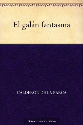 El galán fantasma por Calderón de la Barca