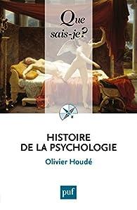 Histoire de la psychologie par Olivier Houdé