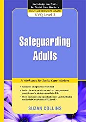 Safeguarding Adults: A Workbook for Social Care Workers (Knowledge and Skills for Social Care Workers)