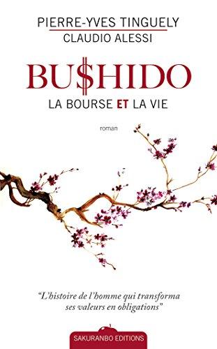 Bushido, la bourse et la vie par Pierre-Yves Tinguely