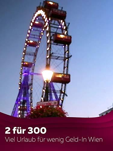 2 für 300 - Viel Urlaub für wenig Geld - In Wien