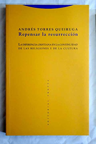 Repensar La Resurreccion por Andres Torres Queiruga