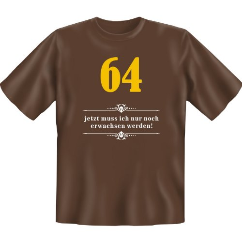 64 - jetzt muss ich nur noch erwachsen werden! Farbe: braun Braun