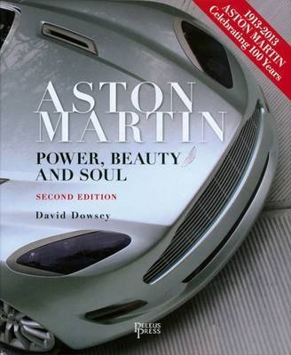 [(Aston Martin : Power, Beauty and Soul)] [By (author) David Dowsey ] published on (November, 2010)