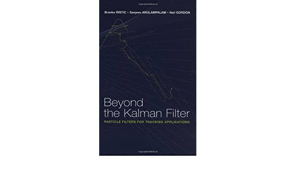 Beyond the Kalman Filter: Particle Filters for Tracking