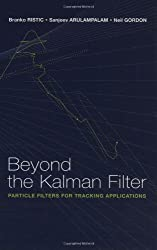 Beyond the Kalman Filter: Particle Filters for Tracking Applications (Artech House Radar Library)