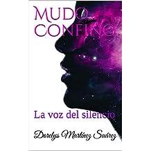 Mudo Confino: La voz del silencio